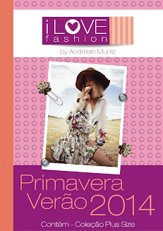 I LOVE FASHION Prim Verão 2014