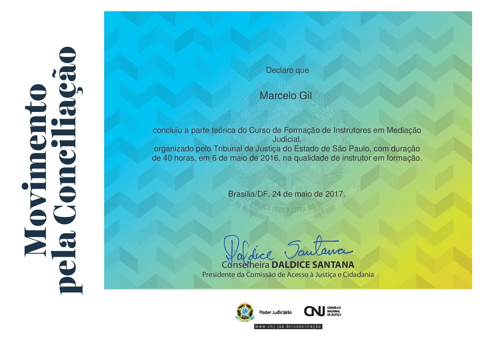CERTIFICADO DE PARTICIPAÇÃO NO CURSO DE FORMAÇÃO DE INSTRUTORES DE MEDIAÇÃO JUDICIAL DO CNJ / 2017