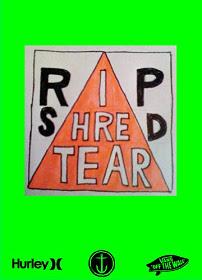 Rip Shred Tear