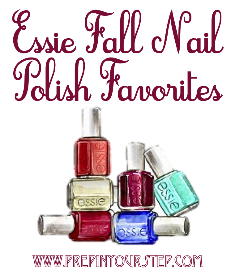 Prep In Your Step: Essie Fall Nail Polish Favorites