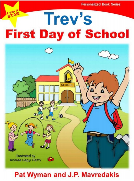 Trev's First Day Of School - I Am a STAR Personalized Book Series