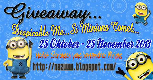 GIVEAWAY DESPICABLE ME SI MINIONS COMEL BY CHN