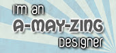 Proud to be a Design Team Member for A-May-Zing