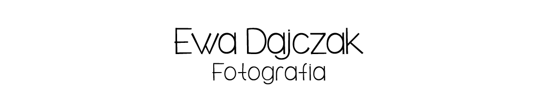 Ewa Dajczak - FOTOGRAFIA