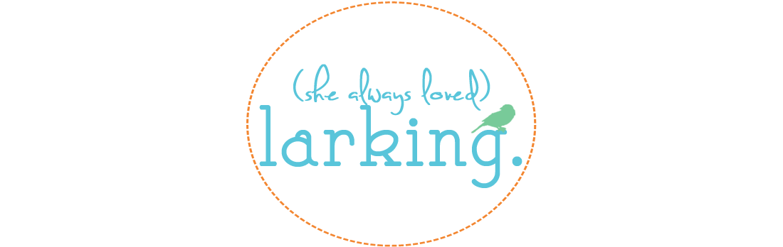 (she always loved) larking.