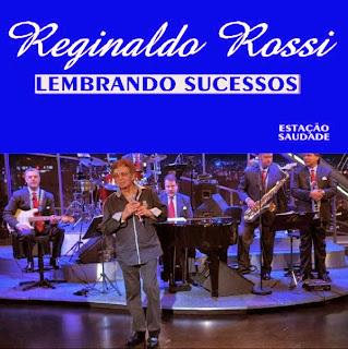 Reginaldo Rossi - Lembrando Sucessos