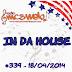 #339 IN DA HOUSE TS7 18/04/2014