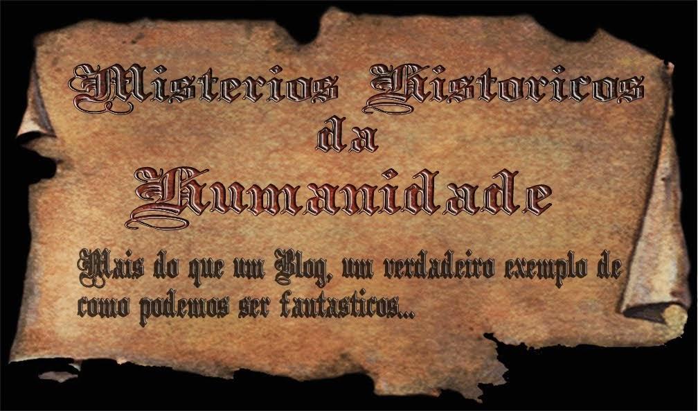Mistérios Históricos da Humanidade