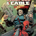 Back In Action – Your New Look At Deadpool & Cable: Split Second #1!