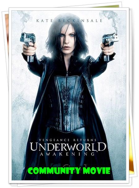 Community Movie: UNDERWORLD : AWAKENING