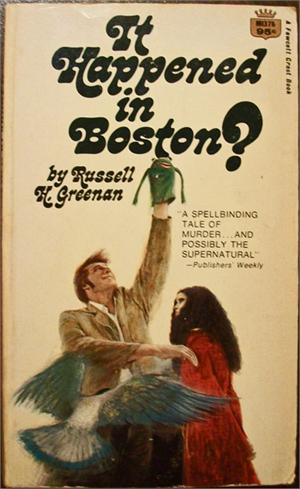 Boston Of Mortal Stakes For The Bizarre Russell H Greenans 1968 Book It Happened In If You Read My Review Secret