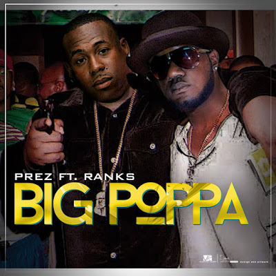 "Prez ft. Ranks - ""Big Poppa"" / www.hiphopondeck.com"
