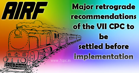 Major retrograde recommendations of the VII CPC to be settled before implementation