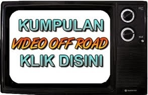 KUMPULAN VIDEO OFF ROAD