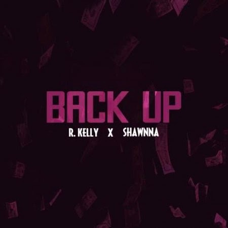 R. Kelly ft. Shawnna – Back Up Lyrics