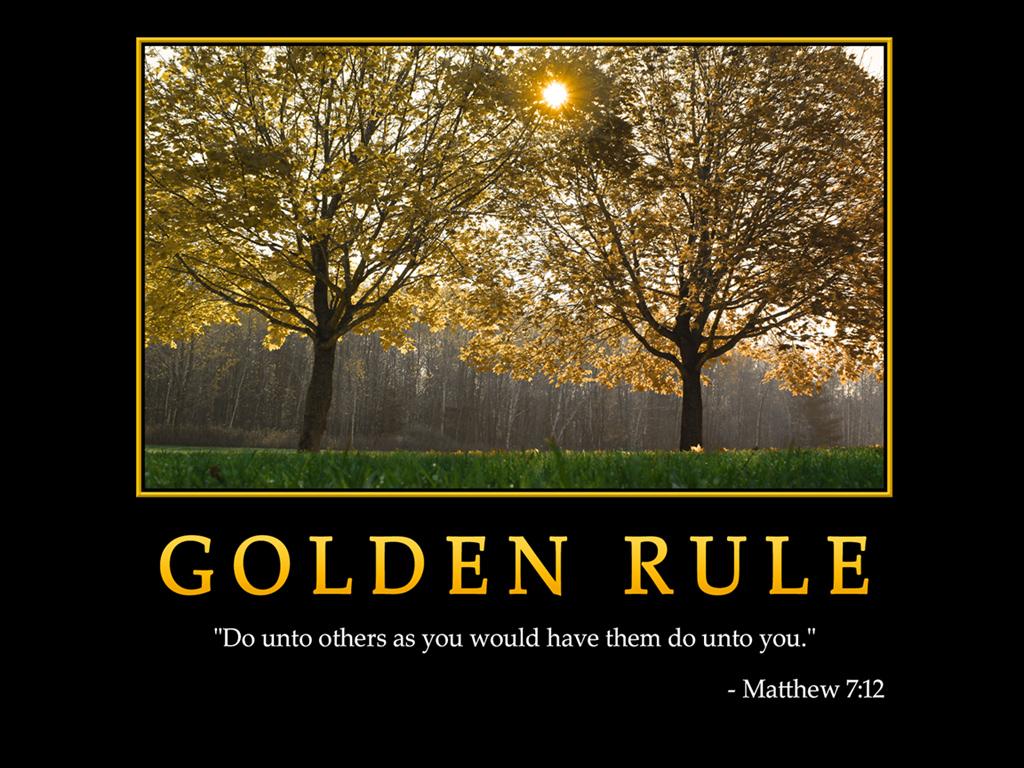 http://1.bp.blogspot.com/-dAot9ZjQ5ts/TkFku0yXAYI/AAAAAAAAKjw/a6yTL5nTRu8/s1600/0037-golden-rule_1024x768.jpg