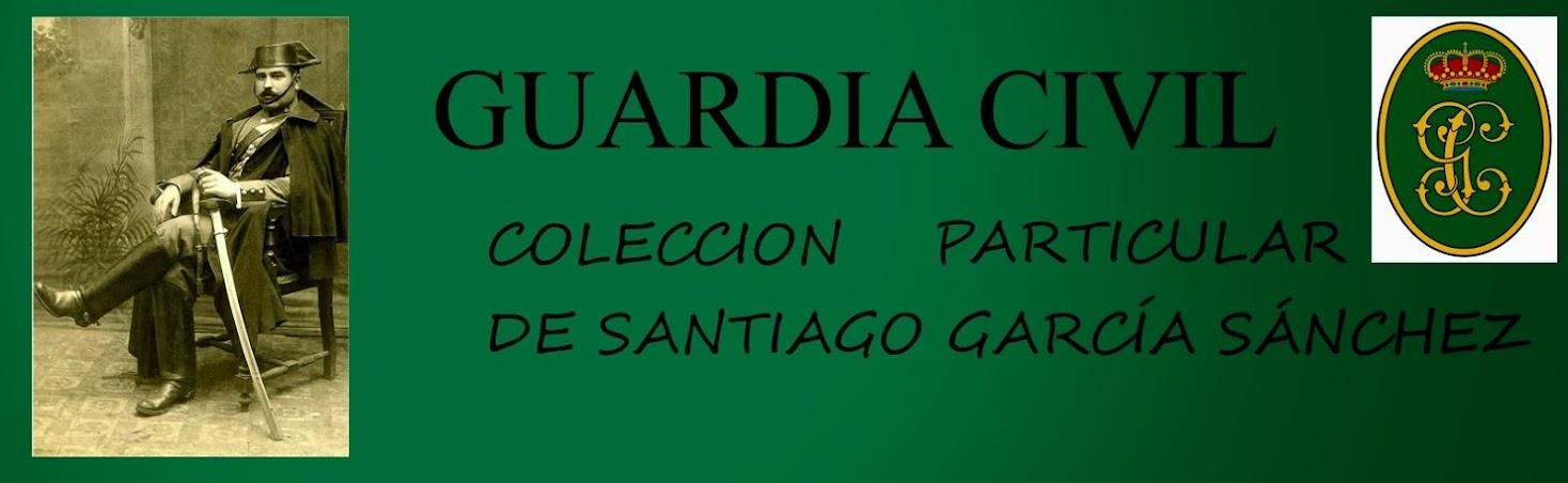 GUARDIA CIVIL COLECCIÓN PARTICULAR DE SANTIAGO GARCÍA SÁNCHEZ
