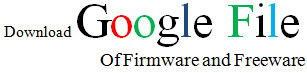 Download Google File of Firmware and Freeware