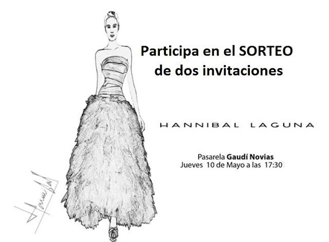 SORTEO :  Dos invitaciones para el desfile de HANNIBAL LAGUNA  en la PASARELA GAUDÍ NOVIAS