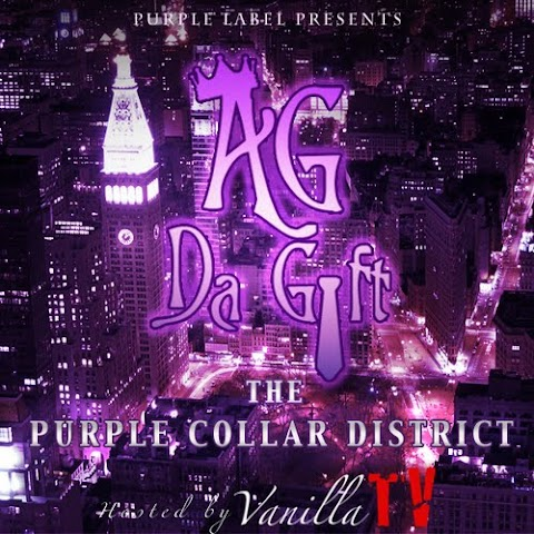 Mixtape: Ag Da Gift - Purple Collar District Hosted by Vanilla Tv