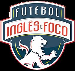 Futebol Inglês em Foco