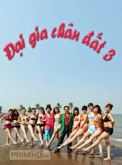Hài Tết 2013: Đại Gia Chân Đất 3 Full - Dai Gia Chan Dat 3 - 2013