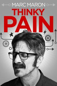 Watch Marc Maron: Thinky Pain Online Free in HD