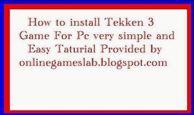 how to install tekken 3,tekken 3 setup,tekken 3