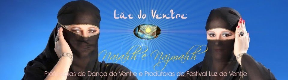 "Professoras e Bailarinas de Dança do Ventre ""Luz do Ventre"" Naiahh e Najmahh -"