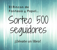 http://elrincondefantasiaypapel.blogspot.com.es/2015/06/sorteo-500-seguidores.html