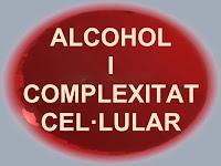 Alcohol i complexitat cel·lular
