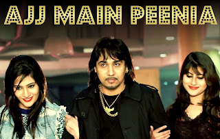 Ajj Main Peenia Song Lyrics