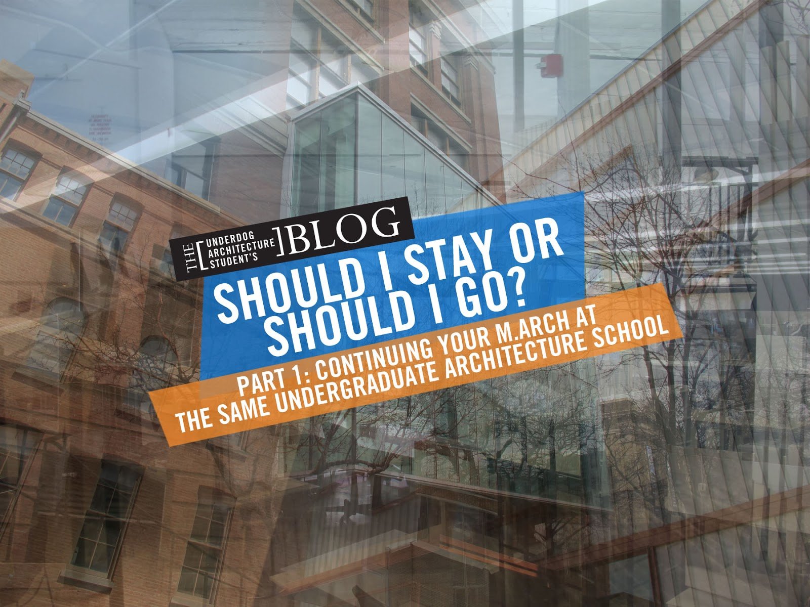 the underdog architecture student s blog 2013 should i stay or should i go part i