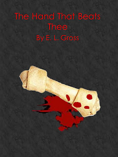 The Hand That Beats Thee - A Short Story