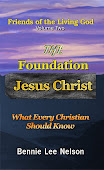 The Foundation: Jesus Christ