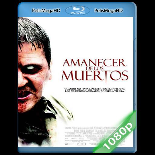 EL AMANECER DE LOS MUERTOS (2004) 1080P HD MKV ESPAÑOL LATINO