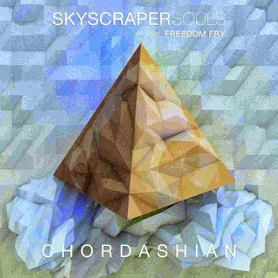 Chordashian - Skyscraper Souls Feat. Freedom Fry