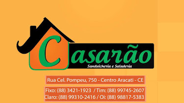 CASARÃO - SANDUICHEIRA E SALADERIA. (88)  3421-1923 / 99745-2607/ 99310-2416 / 98817-5383