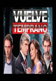 Vuelve Temprano capitulo 45 Martes 25 de Marzo del 2014