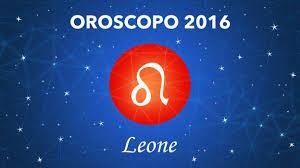OROSCOPO LEONE 2016