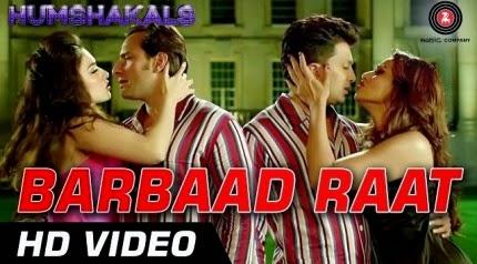 Barbaad Raat - Humshakals (2014) HD Music Video Watch Online