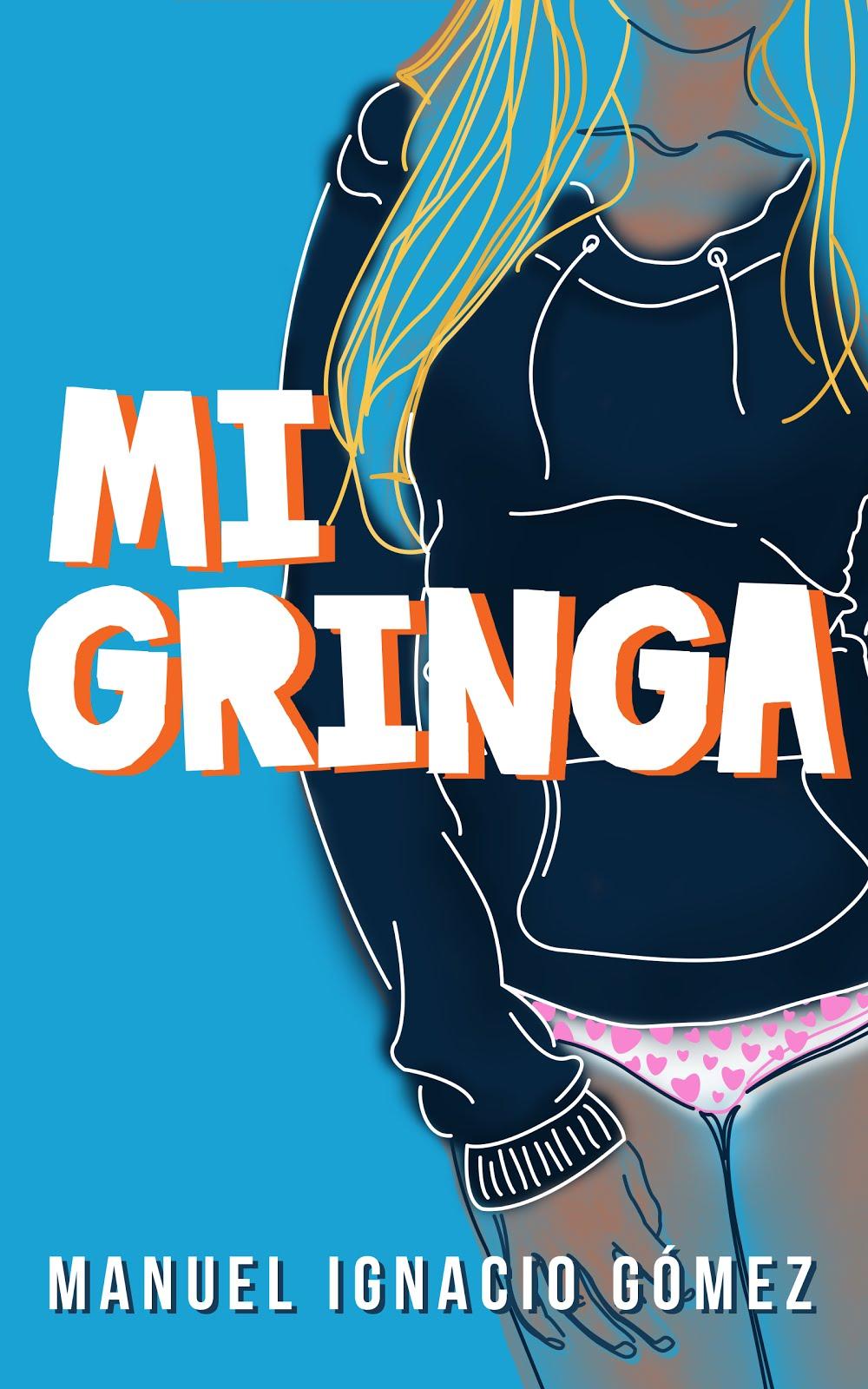 ¿Ya leíste Mi Gringa?