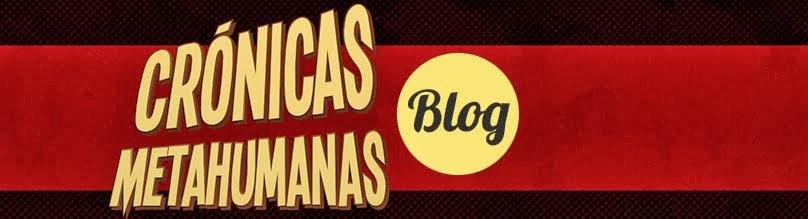 CrónicasMetahumanas