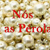 NÓS E AS PÉROLAS