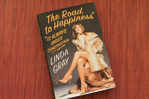 The Road to Happiness Is Always Under Construction Linda Gray