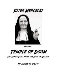 Brian C. Petti, Sister Mercedes and the Temple of Doom