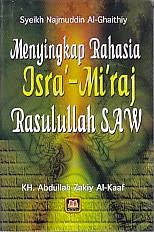 toko buku rahma: buku MENYINGKAP RAHASIA ISRA' – MI'RAJ RASULULLAH SAW, pengarang syeikh najmuddin al ghaithiy, penerbit pustaka setia