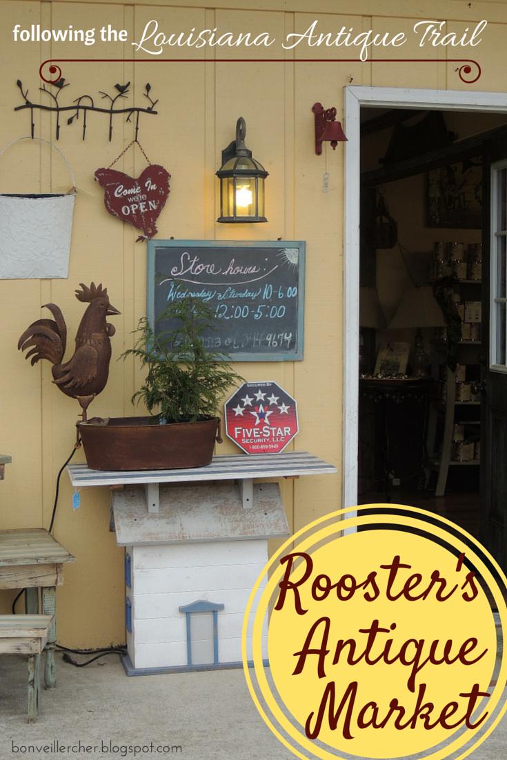 Bon veiller, cher: Following the Louisiana Antique Trail - Rooster's Antique Market in Lafayette. | bonveillercher.blogspot.com