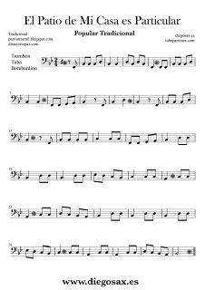 Partituras diegosax partituras para todos los instrumentos El Patio de Mi Casa es Particular Partitura para Flauta, Violín, Saxofón Alto, Trompeta, Viola, Oboe, Clarinete, Saxo Tenor, Soprano, Trombón, Fliscorno, Violonchelo, Fagot, Barítono, Trompa y Tuba