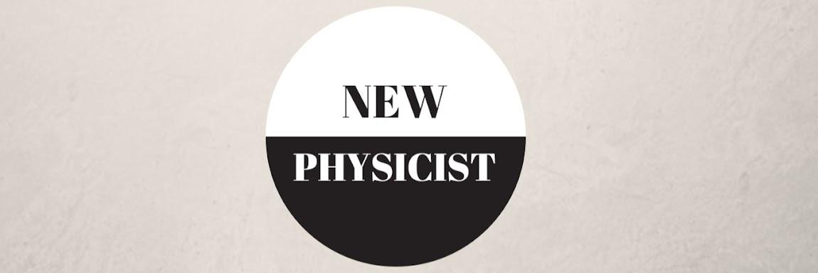 New Physicist ϕ
